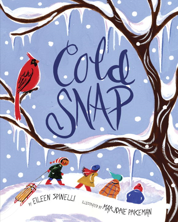 Cold Snap By: Eileen Spinelli,Marjorie Priceman
