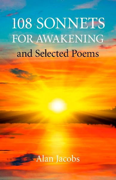 108 Sonnets for Awakening: and Selected Poems