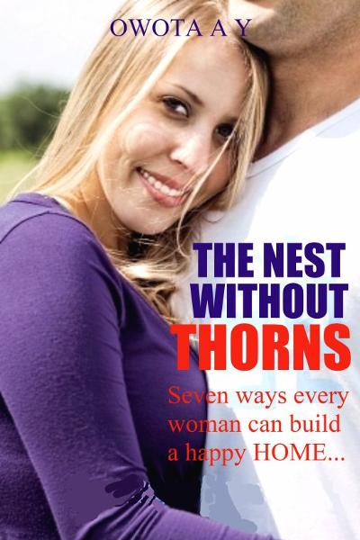 The Nest Without Thorns 'Seven ways every woman can build a happy Home'