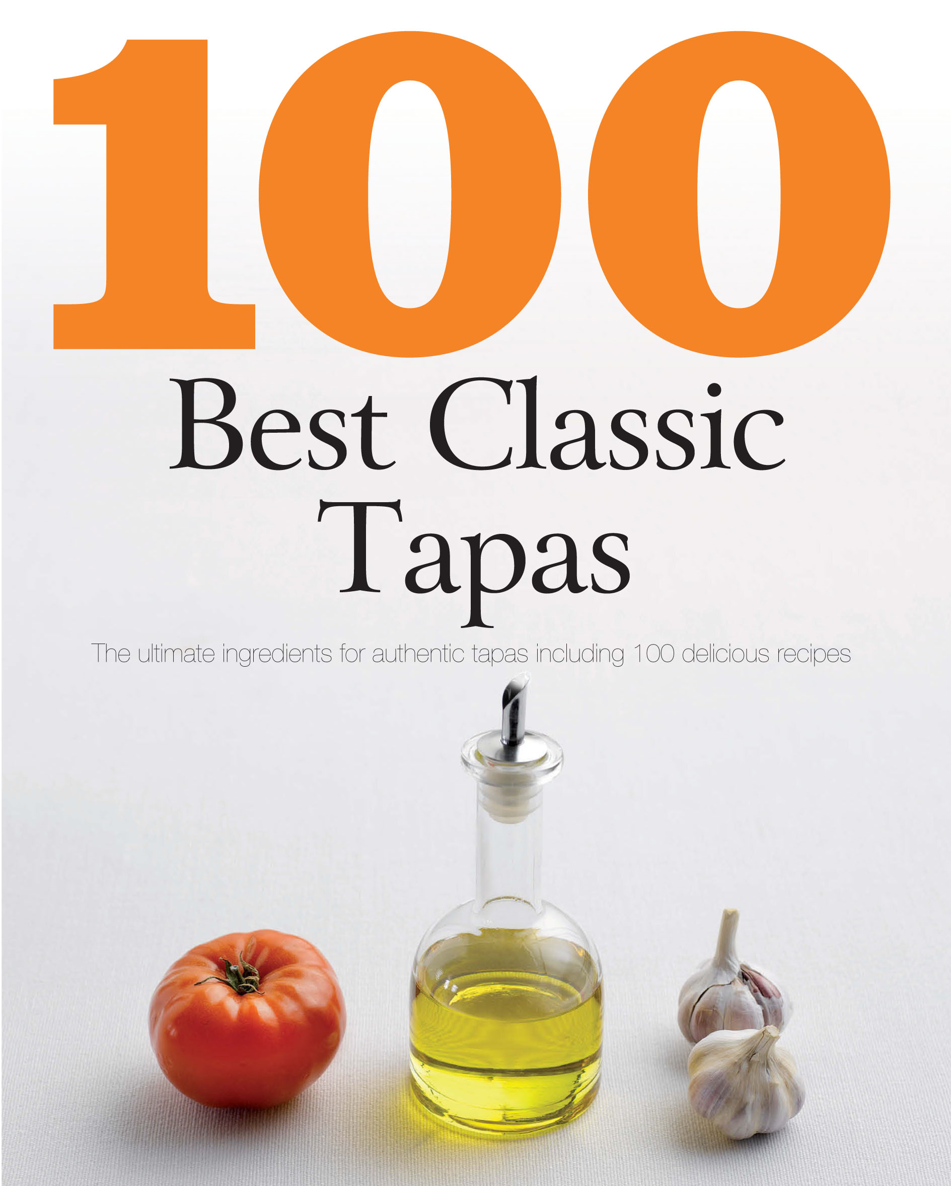 100 Best Classic Tapas (Love Food) By: Parragon Books Ltd