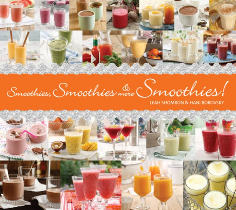 Smoothies, Smoothies & More Smoothies By: Shomron, Leah
