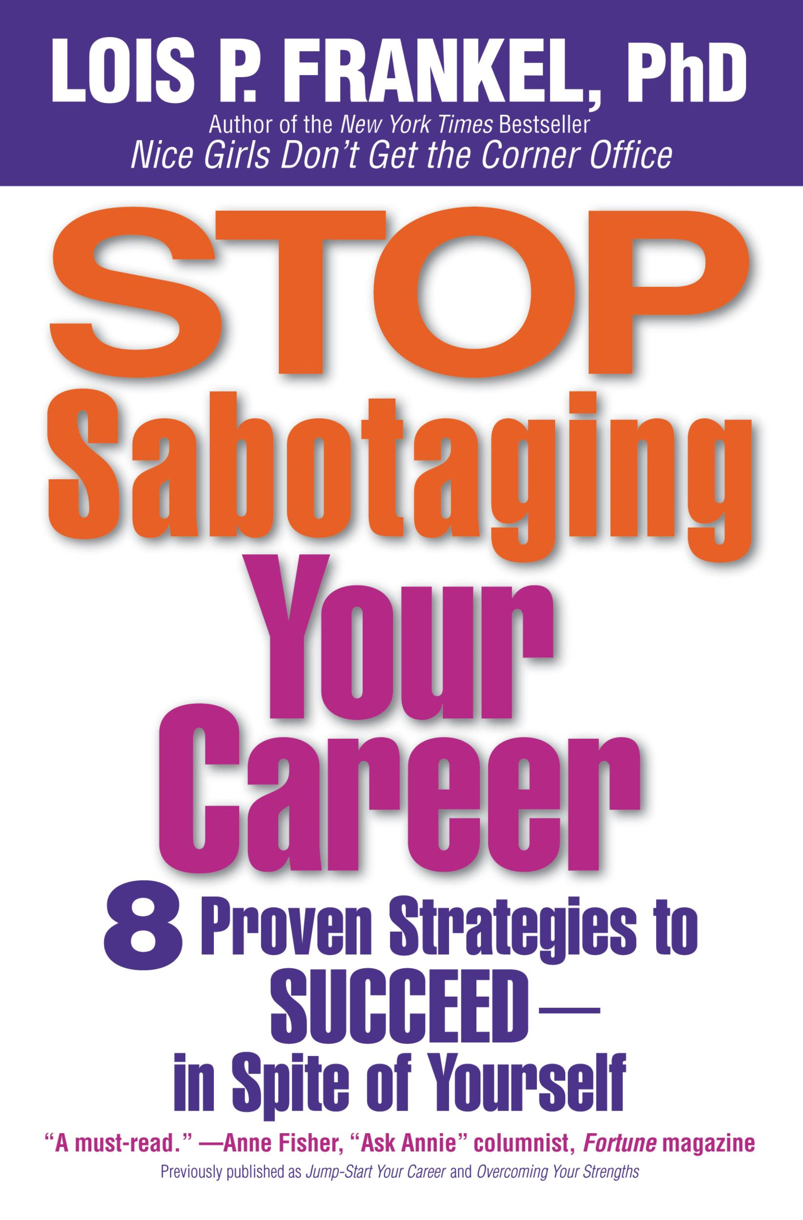 Stop Sabotaging Your Career By: Lois P. Frankel