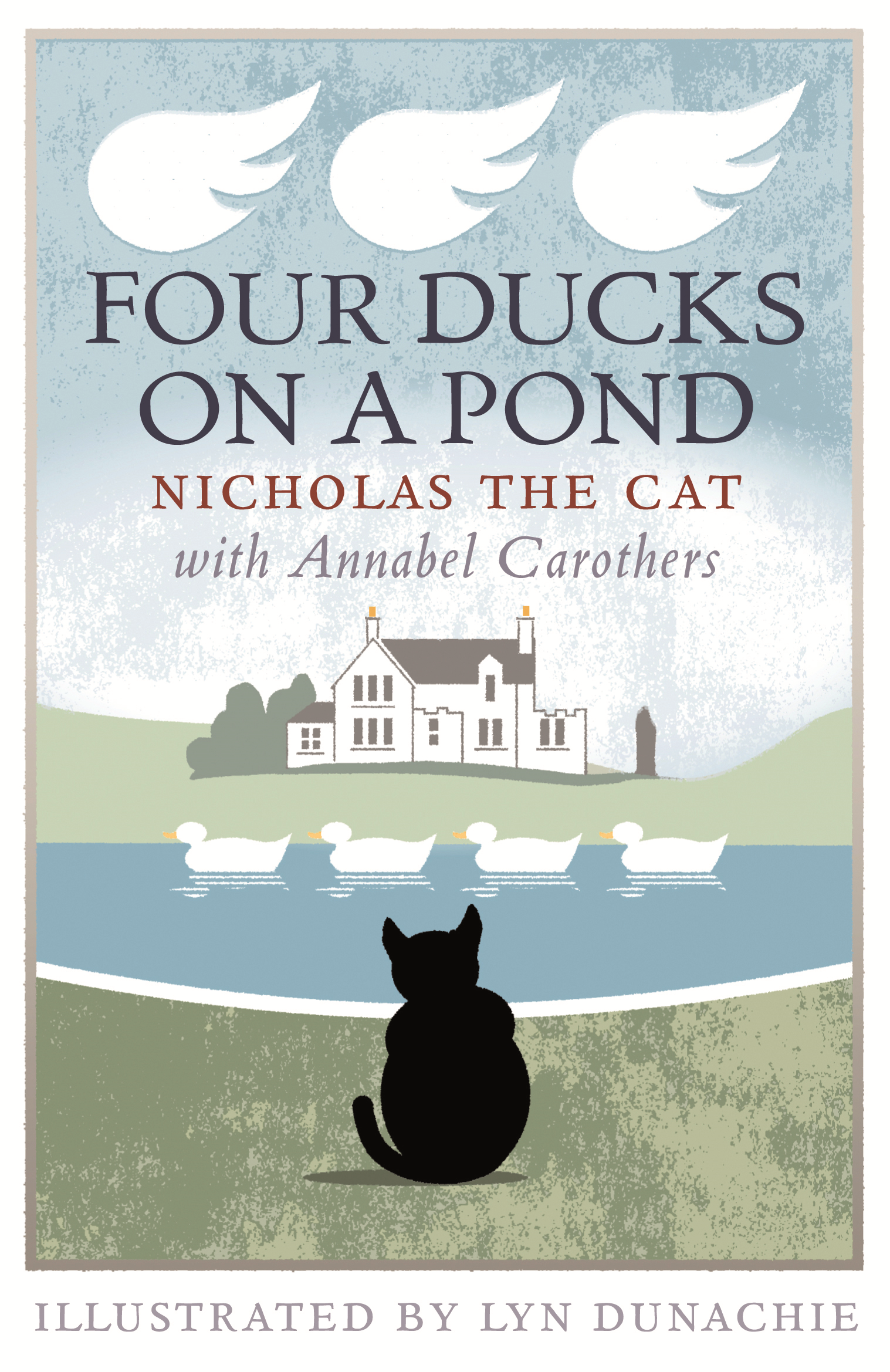 Four Ducks on a Pond By: Annabel Carothers
