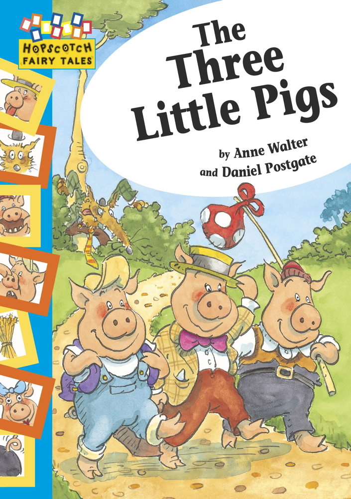 The Three Little Pigs By: Anne Walter,Daniel Postgate