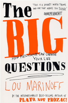 The Big Questions: How Philosophy Can Change Your Life How Philosophy Can Change Your Life