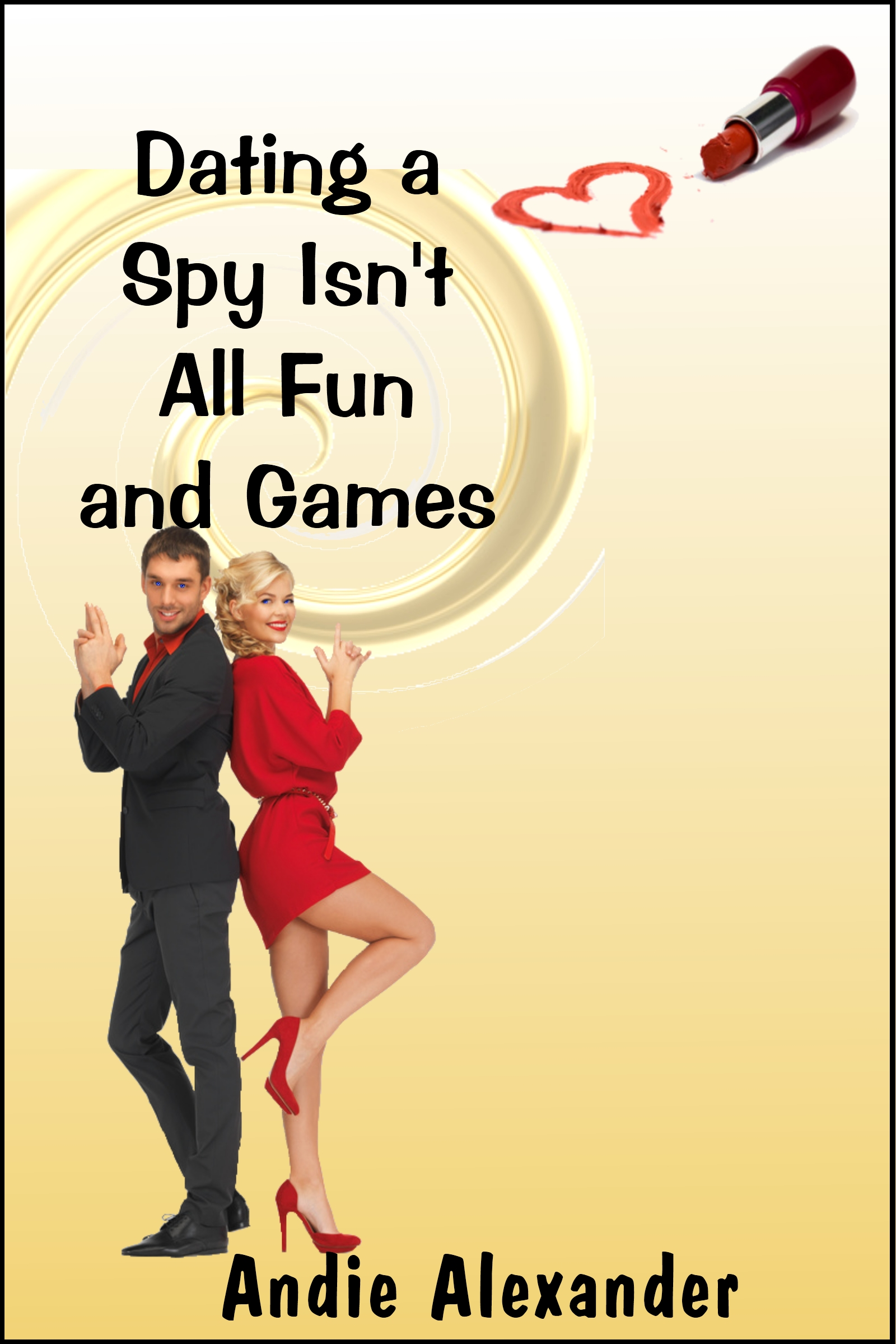 Dating a Spy Isn't All Fun and Games