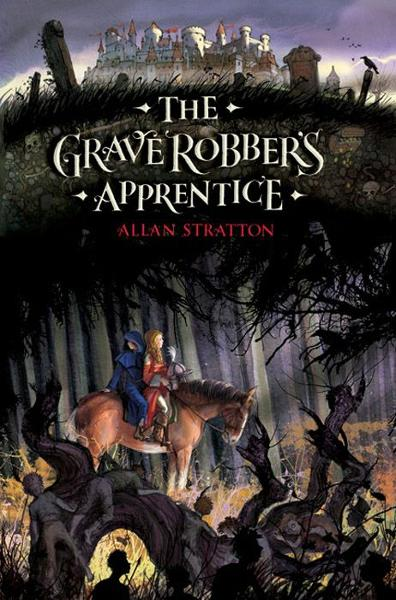 The Grave Robber's Apprentice By: Allan Stratton