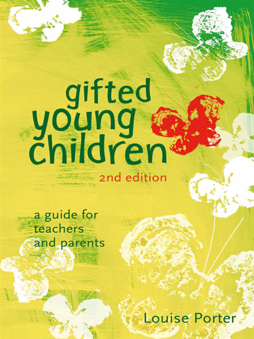 Gifted Young Children: A Guide For Teachers And Parents By: Louise Porter