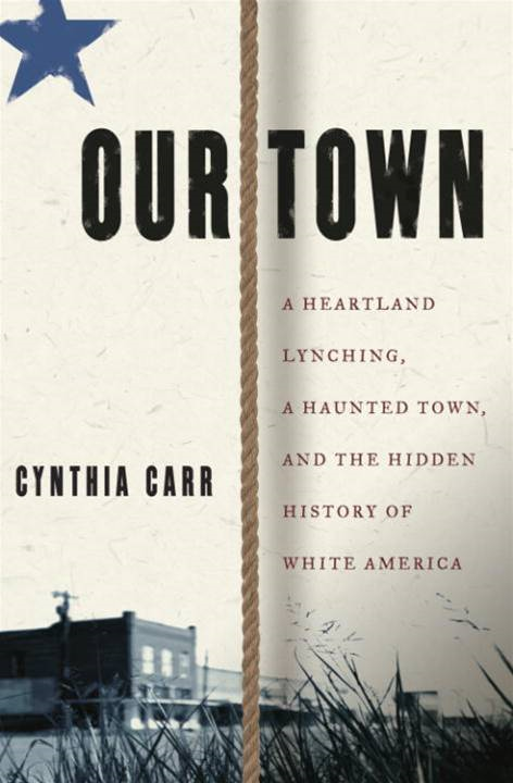 Our Town By: Cynthia Carr