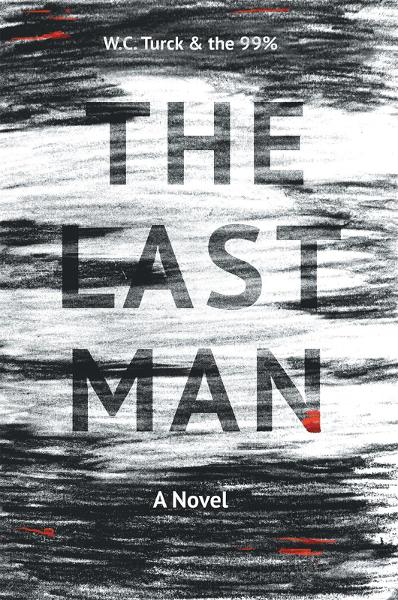 The Last Man By: W.C. Turck and the 99%