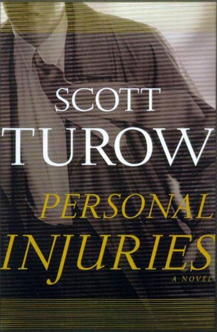 Personal Injuries By: Scott Turow