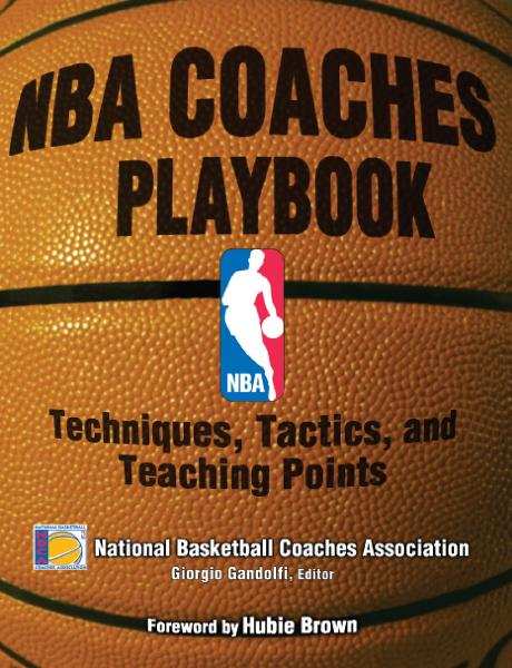 NBA Coaches Playbook:  Techniques, Tactics, and Teaching Points By: National Basketball Coaches Association