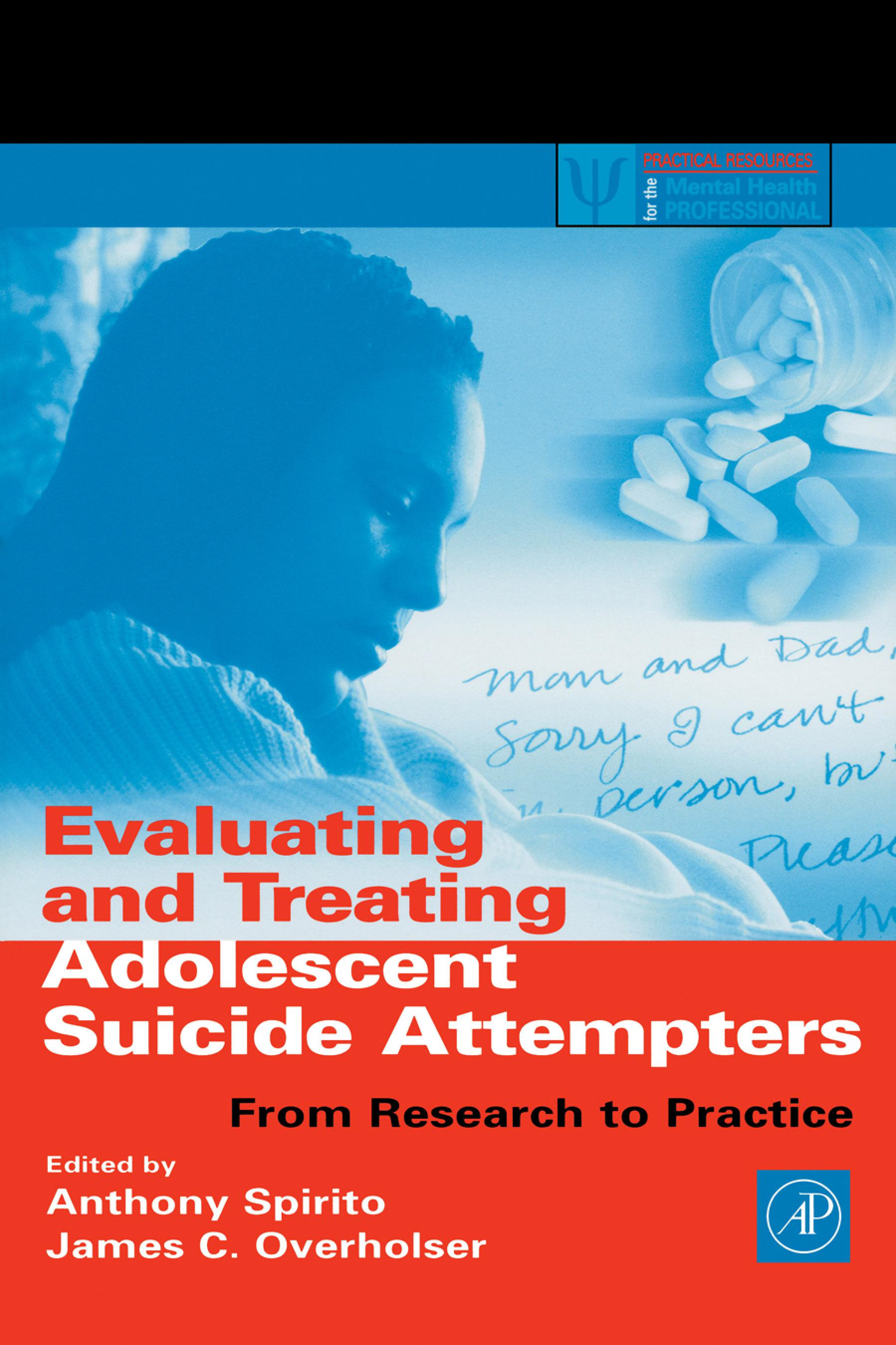 Evaluating and Treating Adolescent Suicide Attempters: From Research to Practice By: Spirito, Anthony