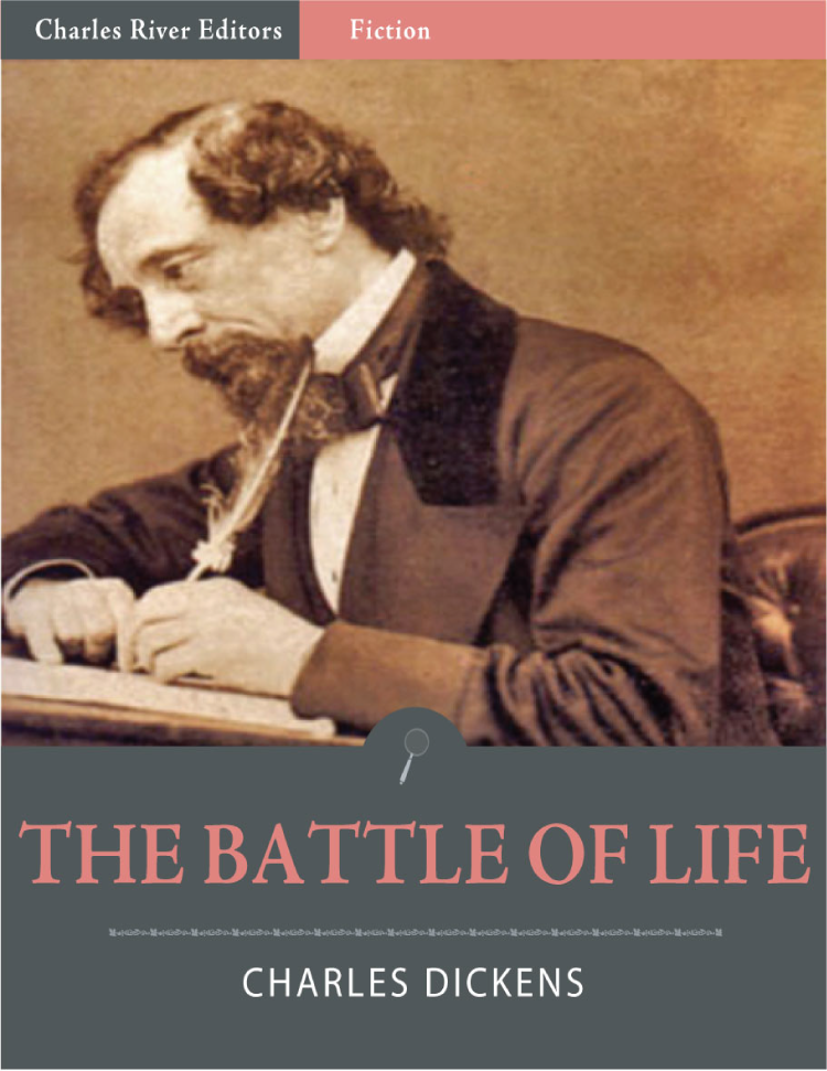 The Battle of Life (Illustrated) By: Charles Dickens