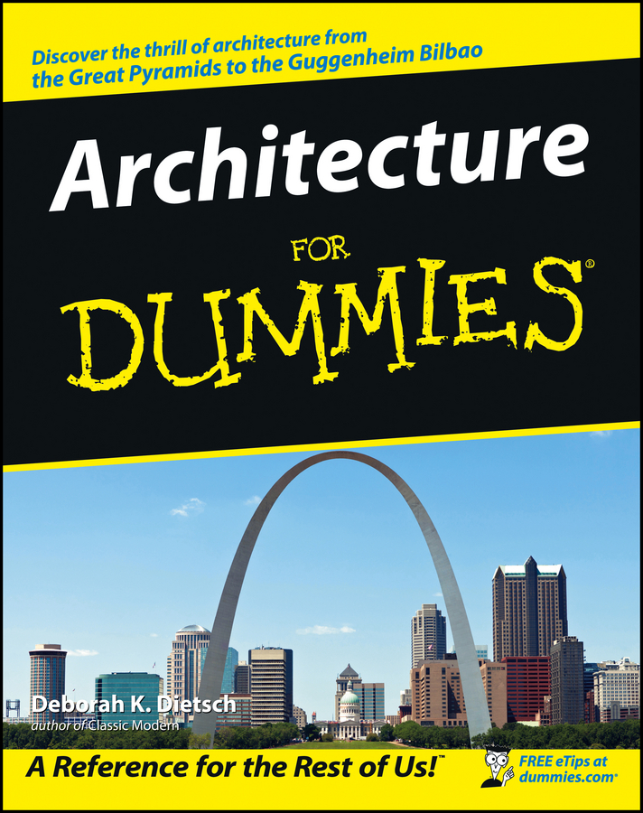 Architecture For Dummies By: Deborah K. Dietsch
