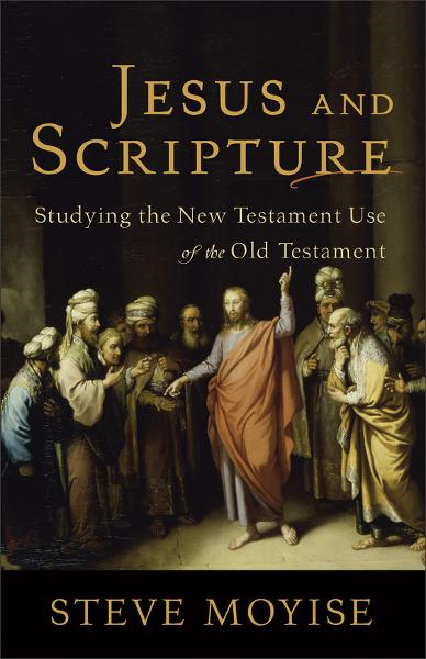 Jesus and Scripture By: Steve Moyise