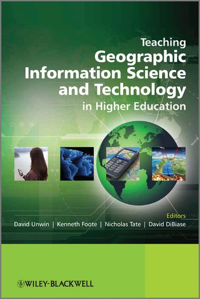 Teaching Geographic Information Science and Technology in Higher Education By: