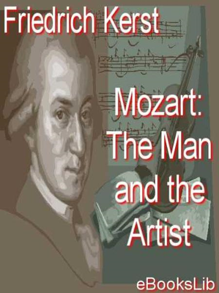 Mozart: The Man and the Artist