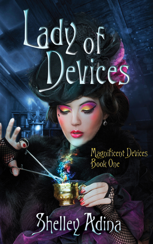 Lady of Devices By: Shelley Adina