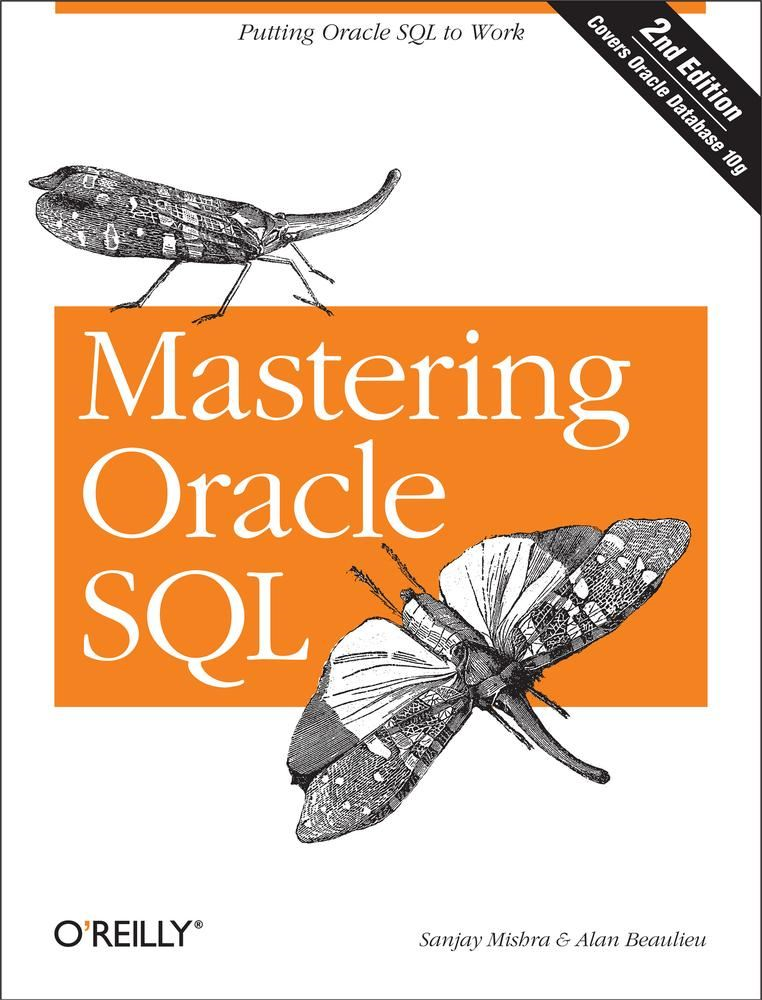 Mastering Oracle SQL By: Alan Beaulieu,Sanjay Mishra