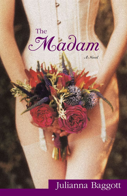 The Madam By: Julianna Baggott