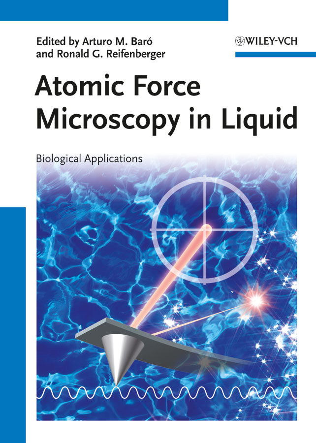 Atomic Force Microscopy in Liquid By: