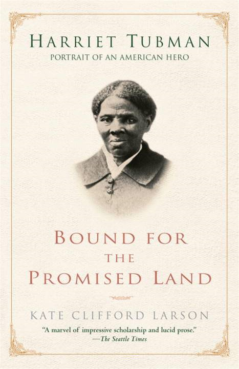 Bound for the Promised Land By: Kate Clifford Larson