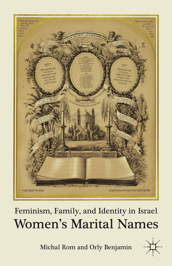 Feminism,  Family,  and Identity in Israel Women's Marital Names
