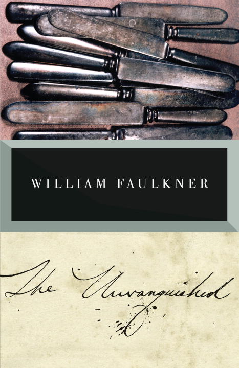 The Unvanquished By: William Faulkner