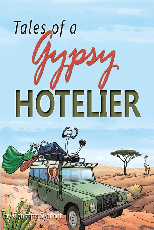 Tales Of A Gypsy Hotelier By: Christina Synnott