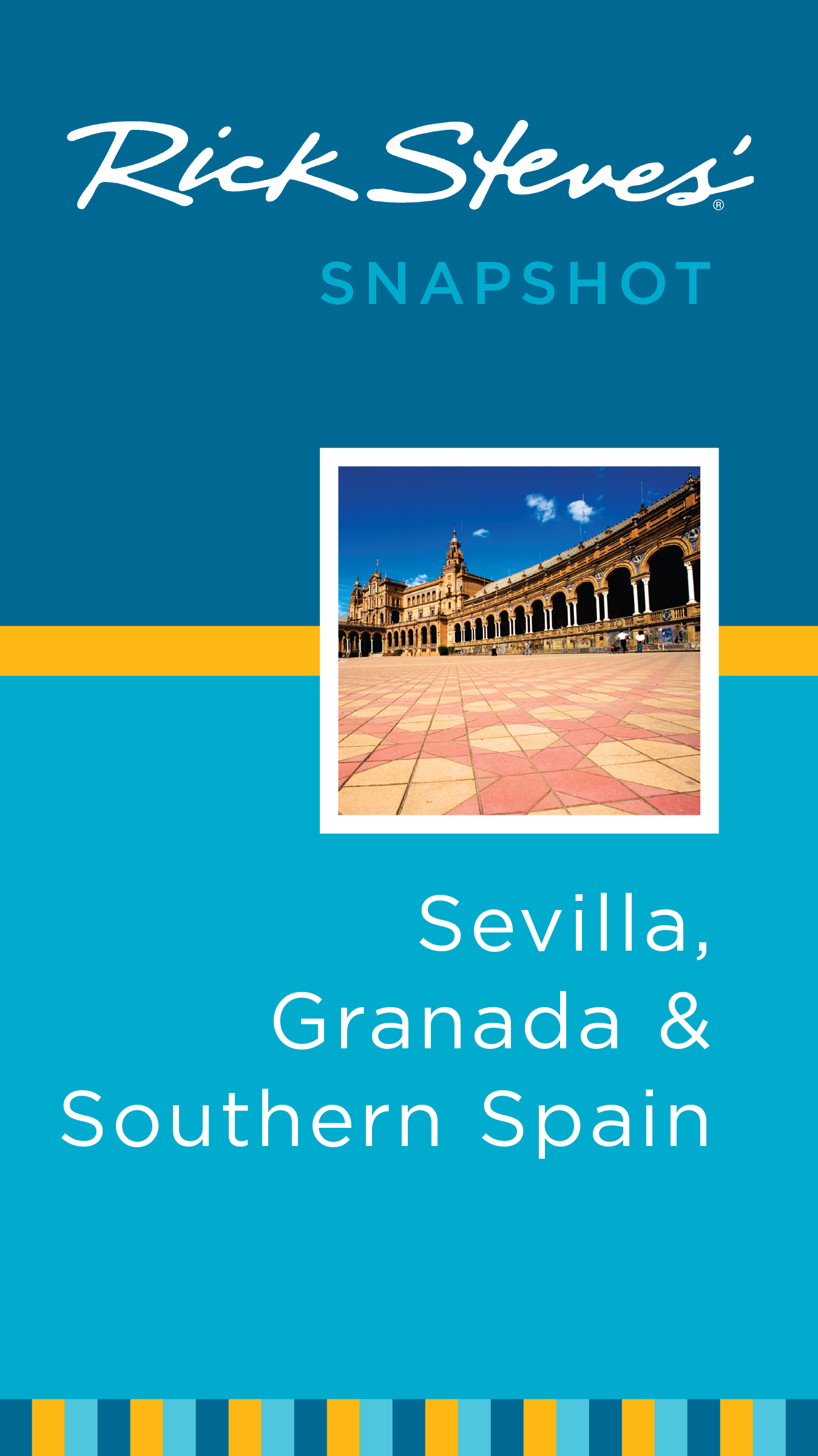 Rick Steves' Snapshot Sevilla, Granada and Southern Spain