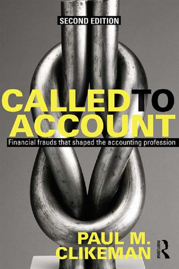 Called to Account Financial Frauds that Shaped the Accounting Profession