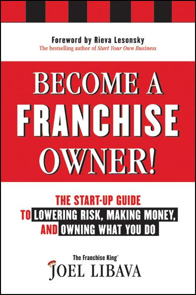 Become a Franchise Owner! By: Joel Libava