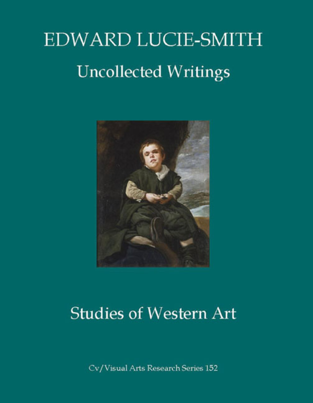 Edward Lucie-Smith: Uncollected Writings: Studies of Western Art