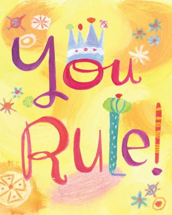 You Rule! By: Lois Kaufman