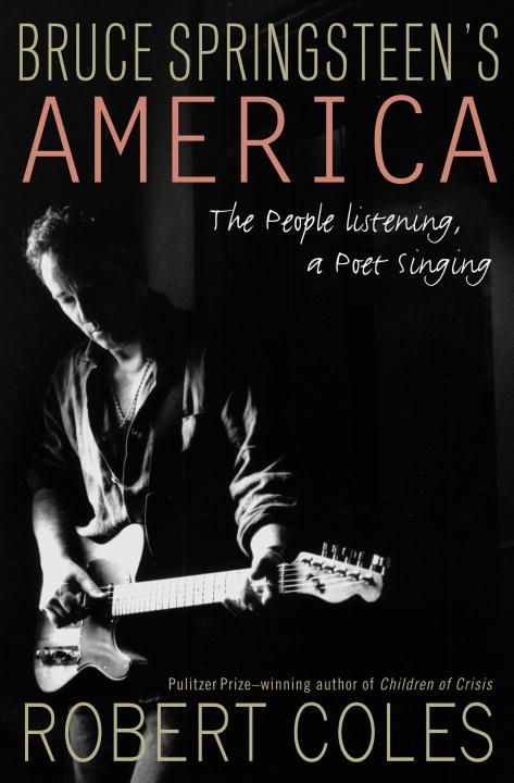 Bruce Springsteen's America By: Robert Coles