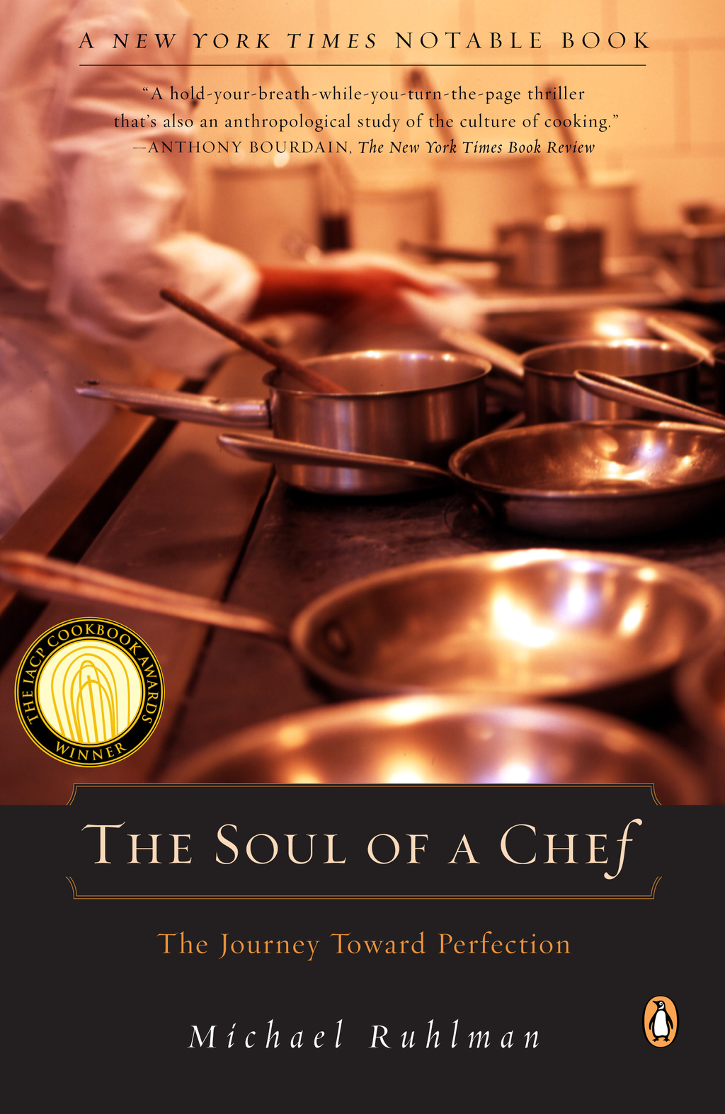 The Soul of a Chef: The Journey Toward Perfection By: Michael Ruhlman
