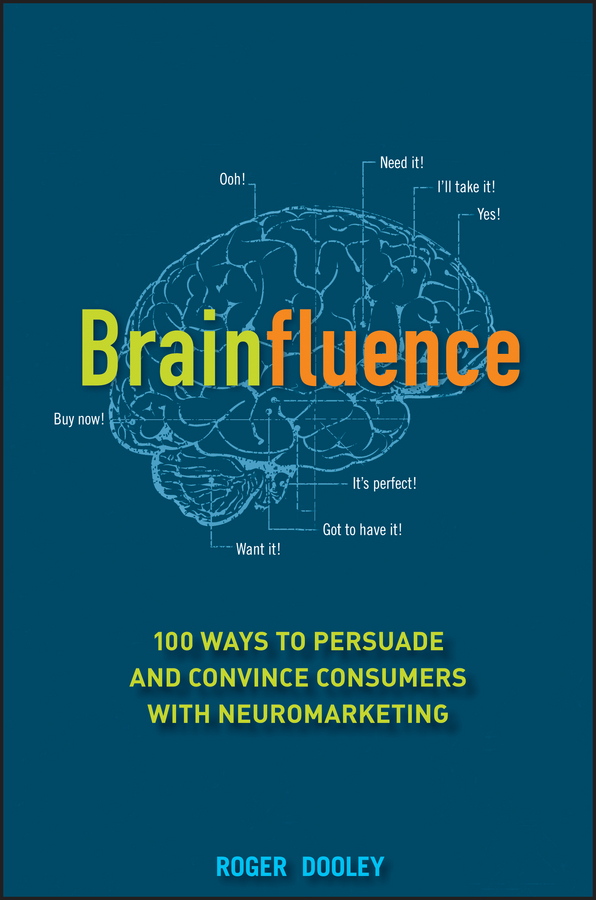 Brainfluence By: Roger Dooley