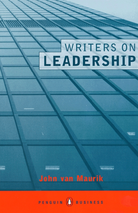 Writers on Leadership By: John Van Maurik