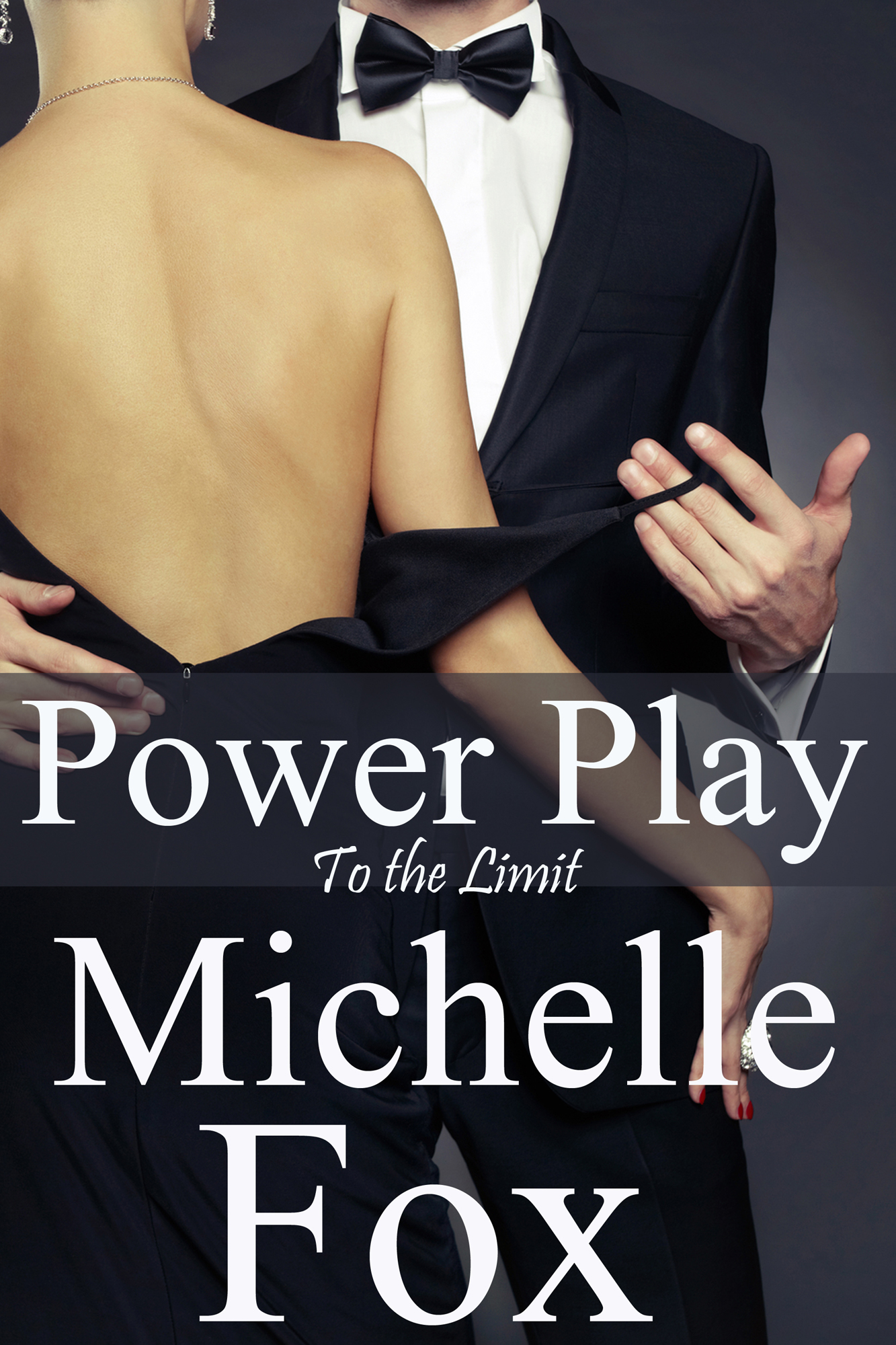 Michelle Fox - To the Limit (Similar to Fifty Shades of Grey) Spanking Stories Dominance Submission BDSM Erotica