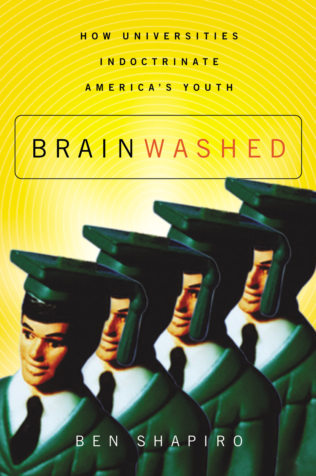 Brainwashed By: Ben Shapiro