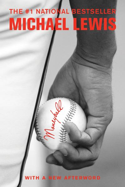 Moneyball: The Art of Winning an Unfair Game By: Michael Lewis