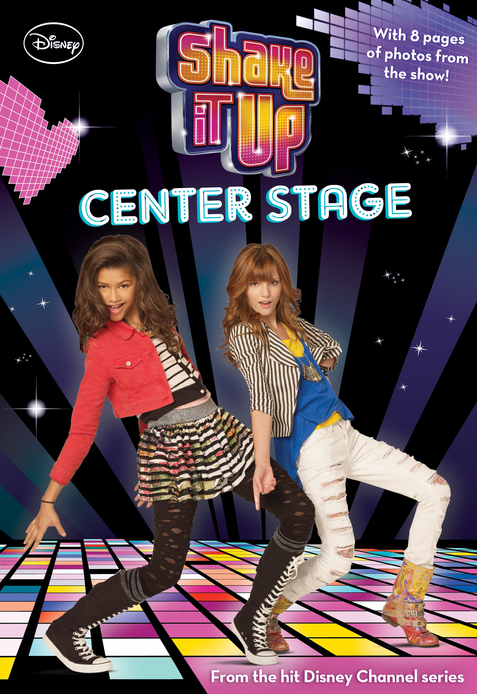 Shake It Up!:  Center Stage By: Disney Book Group