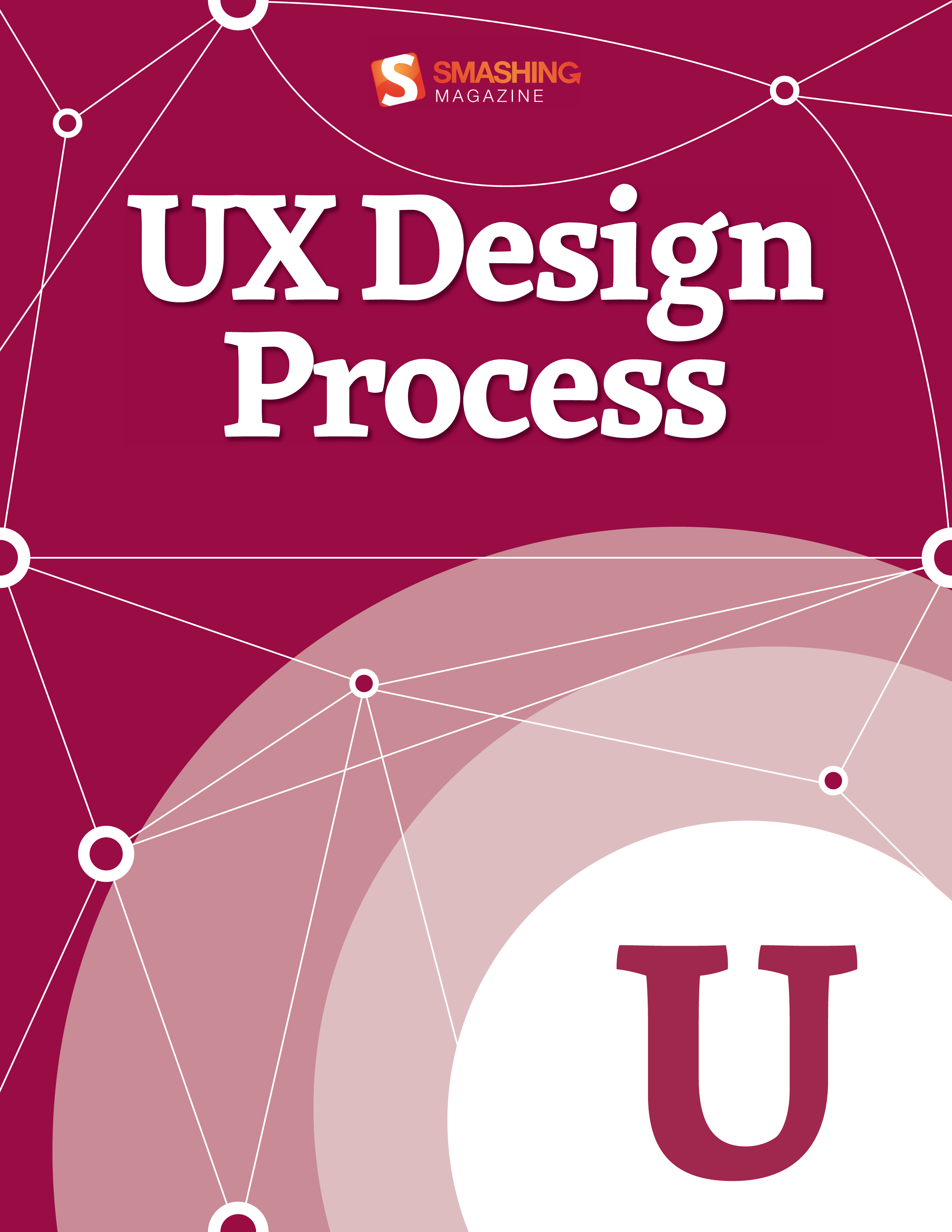 UX Design Process By: Smashing Magazine