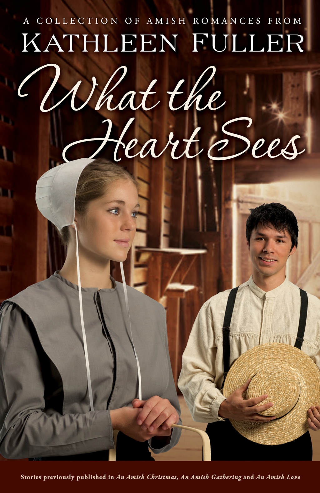 What the Heart Sees By: Kathleen Fuller