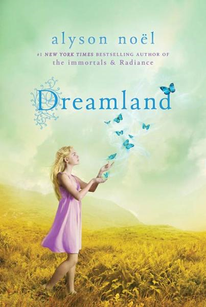 Dreamland By: Alyson Noël