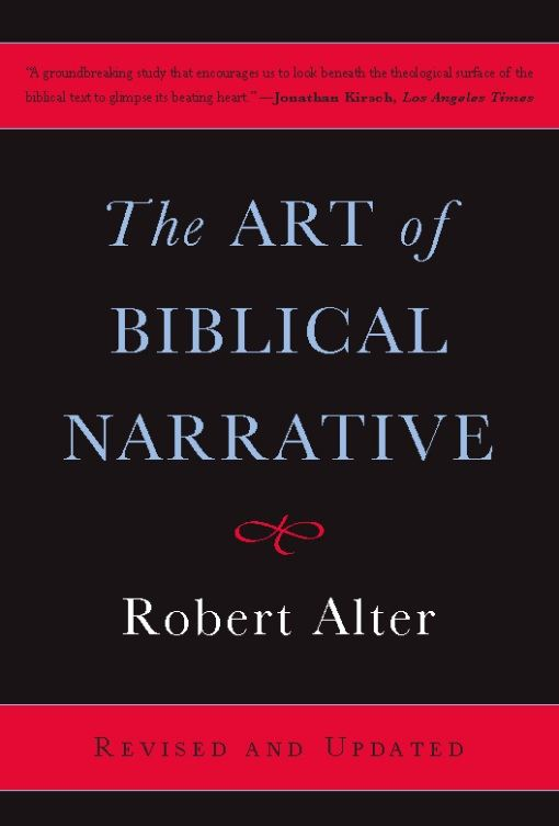 The Art of Biblical Narrative By: Robert Alter