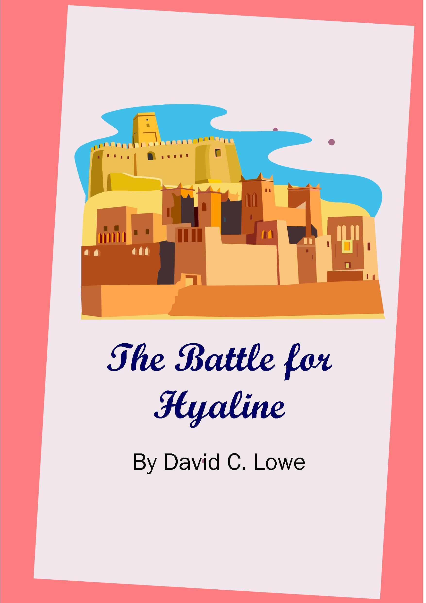 The Battle For Hyaline
