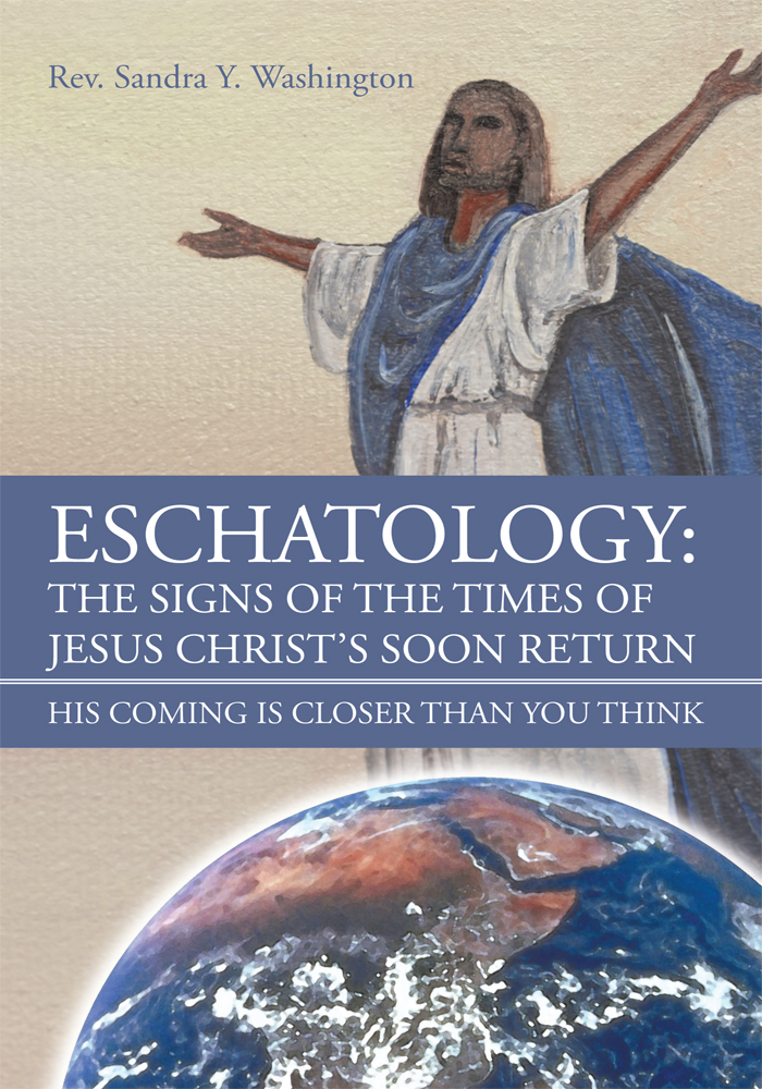 ESCHATOLOGY: THE SIGNS OF THE TIMES OF JESUS CHRISTS SOON RETURN