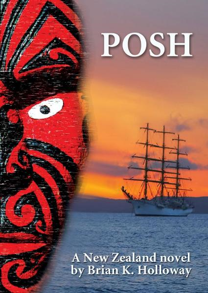 POSH: a New Zealand novel By: brian holloway